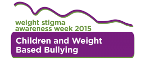 Weight Stigma Awareness Week 2015