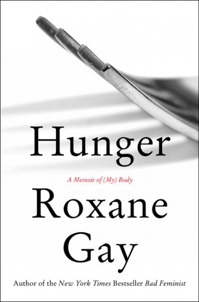 Hunger, by Roxane Gay