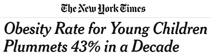 NYT Headline: Plummeting Childhood Obesity